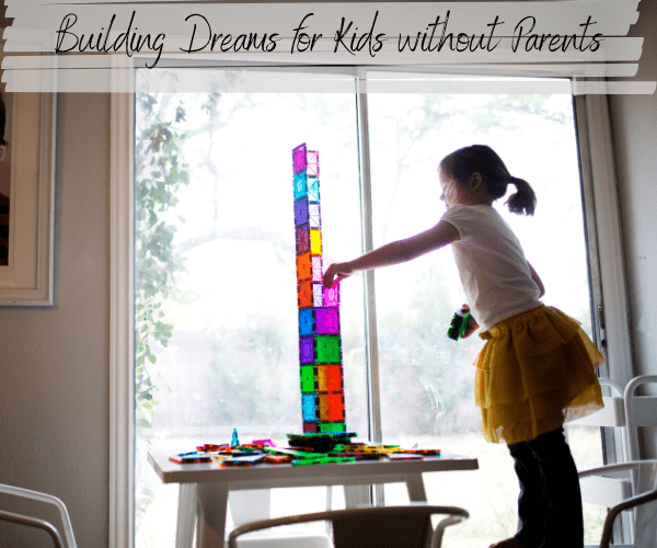 Building a Home for Kids without Parents